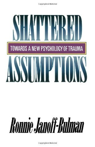 Ronnie Janoff Bulman Shattered Assumptions Completely Upda