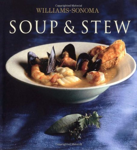 Diane Rossen Worthington Williams Sonoma Collection Soup & Stew