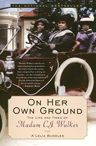 A'lelia Bundles On Her Own Ground The Life And Times Of Madam C.J. Walker