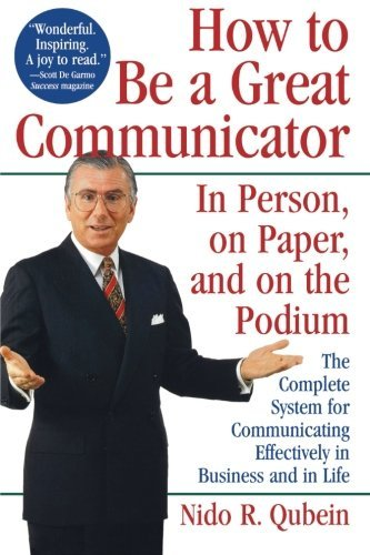 Nido R. Qubein How To Be A Great Communicator In Person On Paper And On The Podium