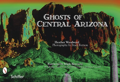 Heather Woodward Ghosts Of Central Arizona