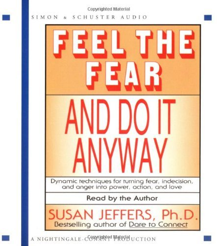 Susan Jeffers Feel The Fear And Do It Anyway Abridged