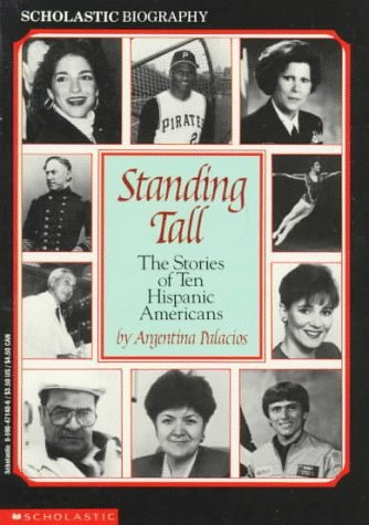Argentina Palacios Standing Tall The Stories Of Ten Hispanic Americans