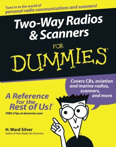 H. Ward Silver Two Way Radios And Scanners For Dummies