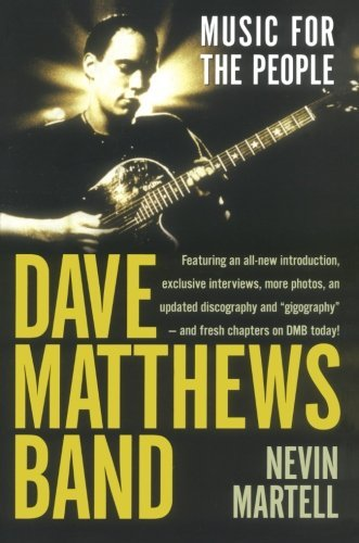 Nevin Martell Dave Matthews Band Music For The People Revised And Updated Revised