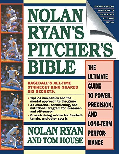 Nolan Ryan Nolan Ryan's Pitcher's Bible The Ultimate Guide To Power Precision And Long