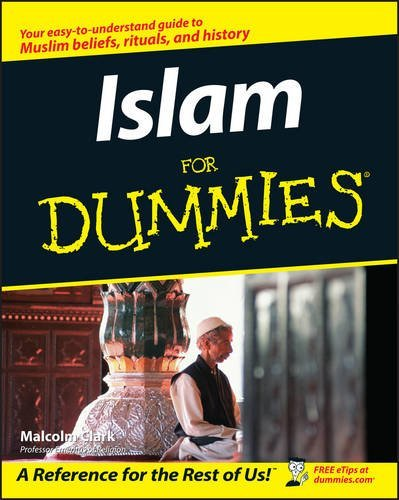 Malcolm Clark Islam For Dummies A Reference For The Rest Of Us!