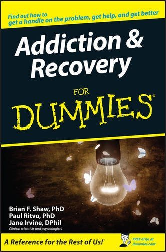 Brian F. Shaw Addiction & Recovery For Dummies