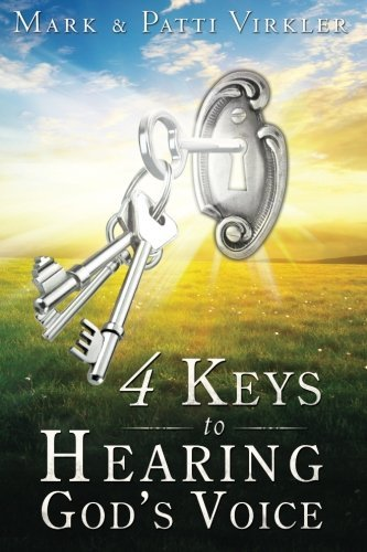 Mark Virkler 4 Keys To Hearing God's Voice