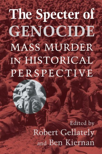 Robert Gellately The Specter Of Genocide Mass Murder In Historical Perspective