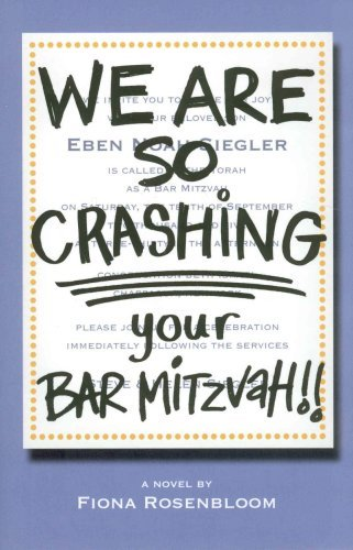 Fiona Rosenbloom We Are So Crashing Your Bar Mitzvah!