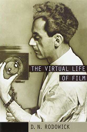 D. N. Rodowick The Virtual Life Of Film