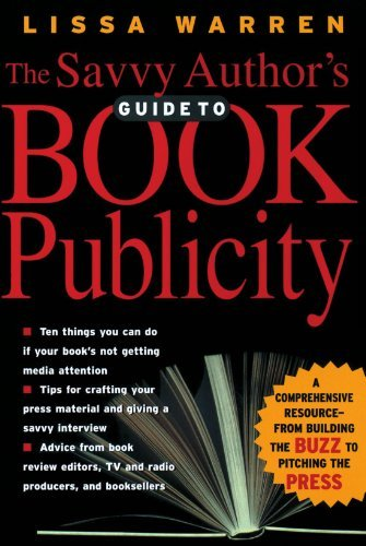Lissa Warren The Savvy Author's Guide To Book Publicity A Comprehensive Resource From Building The Buz