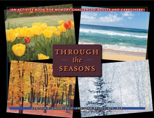 Cynthia R. Green Through The Seasons An Activity Book For Memory Challenged Adults And