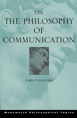 Gary P. Radford On The Philosophy Of Communication