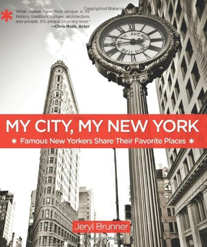 Jeryl Brunner My City My New York Famous New Yorkers Share Their Favorite Places