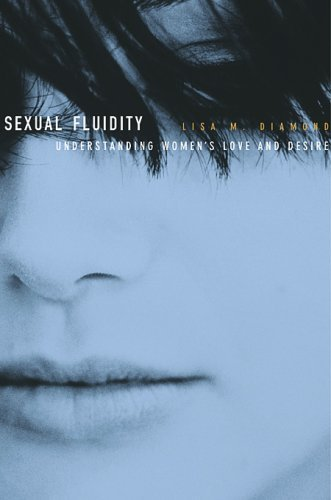 Lisa M. Diamond Sexual Fluidity Understanding Women's Love And Desire