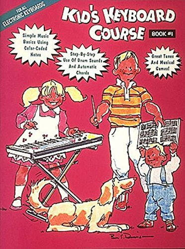 Hal Leonard Publishing Corporation Kid's Keyboard Course Book 1