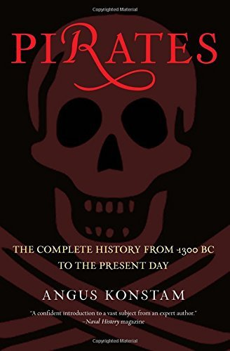 Angus Konstam Pirates The Complete History From 1300 Bc To The Present