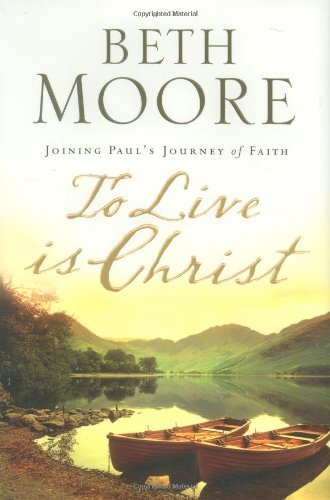 Beth Moore To Live Is Christ Joining Paul's Journey Of Faith