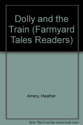 Heather Amery Dolly And The Train Revised