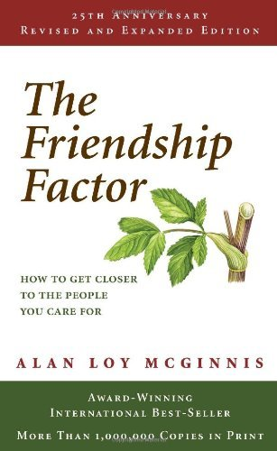 Alan Loy Mcginnis The Friendship Factor How To Get Closer To The People You Care For 0025 Edition;anniversary