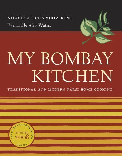 Niloufer Ichaporia King My Bombay Kitchen Traditional And Modern Parsi Home Cooking