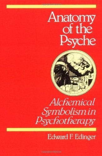 Edward F. Edinger Anatomy Of The Psyche Alchemical Symbolism In Psychotherapy
