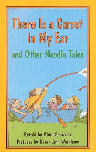 Alvin Schwartz There Is A Carrot In My Ear And Other Noodle Tales