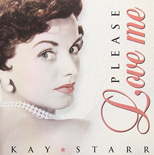 Kay Starr Please Love Me