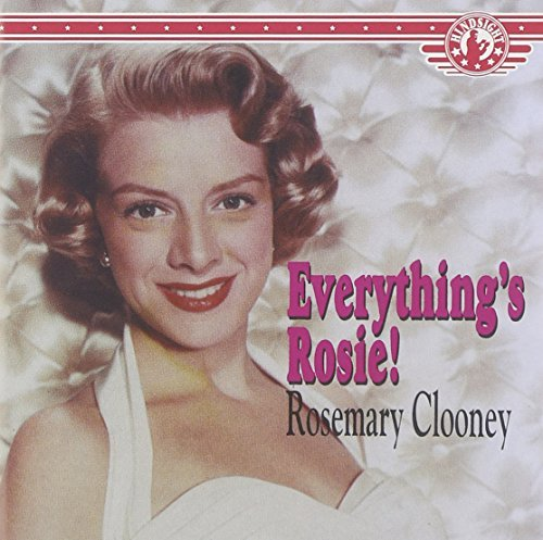 Rosemary Clooney Everything's Rosie!