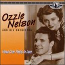 Nelson & Orchestra Ozzie Head Over Heels In Love