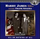 Harry James All Or Nothing At All Feat. Frank Sinatra