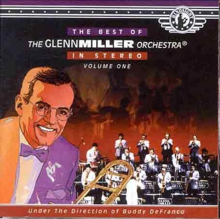 Glenn & His Orchestra Miller Vol. 1 Best Of Glenn Miller Or Best Of Glenn Miller Orchestra