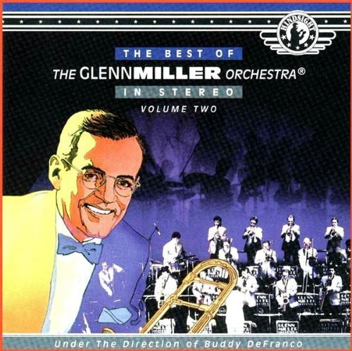 Glenn & His Orchestra Miller Vol. 2 Best Of Glenn Miller Or Best Of Glenn Miller Orchestra