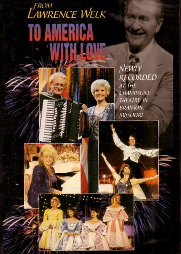 Lawrence Welk From Lawrence Welk To America