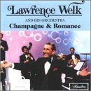 Lawrence Welk Champagne & Romance