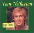 Tom Netherton Gospel Favorites