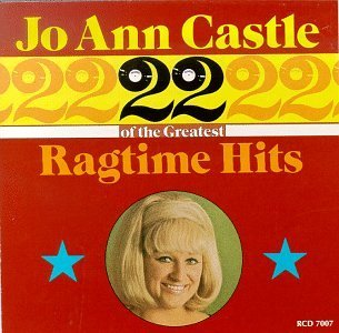 Jo Ann Castle 22 Greatest Ragtime Hits