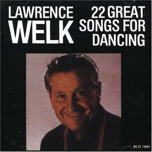 Lawrence Welk 22 Great Songs For Dancing