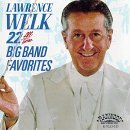 Lawrence Welk 22 All Time Big Band Hits