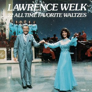 Lawrence Welk 22 All Time Favorite Waltzes