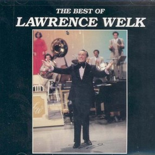 Lawrence Welk Best Of Lawrence Welk
