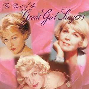 Best Of The Great Girl Sing Best Of The Great Girl Singers Whiting Andrew Sisters Clooney Page Mcguire Sisters Day Starr