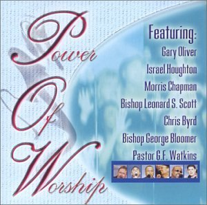 Power Of Worship Power Of Worship Oliver Houghton Byrd Chapman Scott