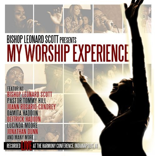 Bishop Leonard Scott My Worship Experience