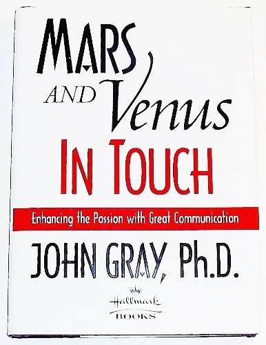 John Gray Mars & Venus In Touch Enhancing The Passion Wit