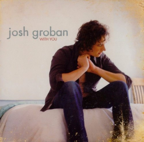 Josh Groban With You