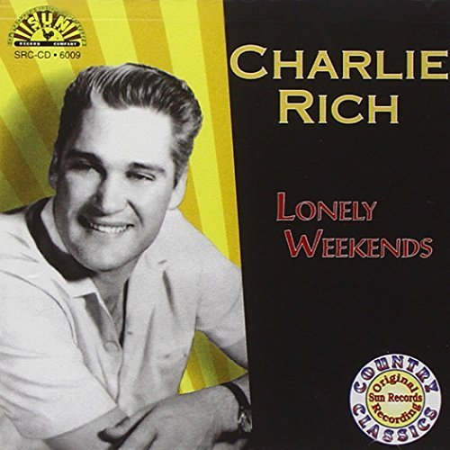 Charlie Rich Lonely Weekends