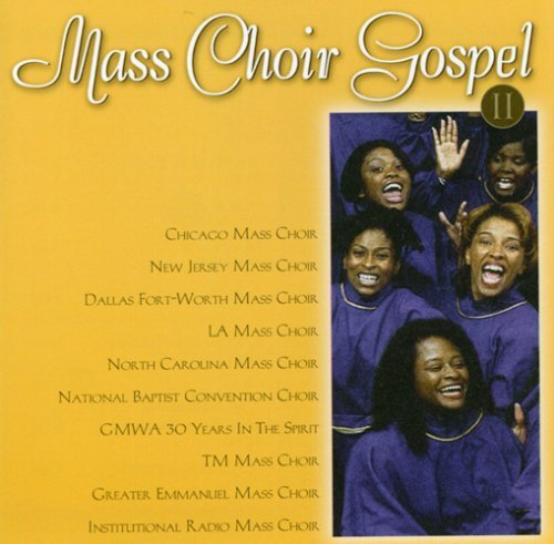 Mass Choir Gospel Vol. 2 Mass Choir Gospel Chicago Mass Choir Mass Choir Gospel